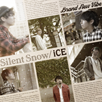 Brand New Vibe - Silent Snow /iCE