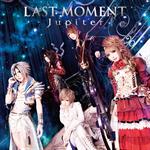 Jupiter - LAST MOMENT [初回生産限定盤 B]