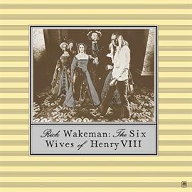 リック・ウェイクマン - ヘンリー八世の六人の妻