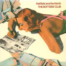 ハットフィールド&ザ・ノース - ザ・ロッターズ・クラブ+3