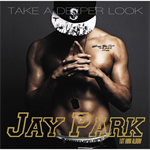JAY PARK - TAKE A DEEPER LOOK ‐Japan Edition‐