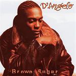 ディアンジェロ - Brown Sugar