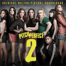 Various Artists - PITCH PERFECT 2 - ORIGINAL MOTION PICTURE SOUNDTRACK