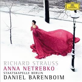 アンナ・ネトレプコ&ダニエル・バレンボイム - R.シュトラウス:4つの最後の歌、交響詩《英雄の生涯》
