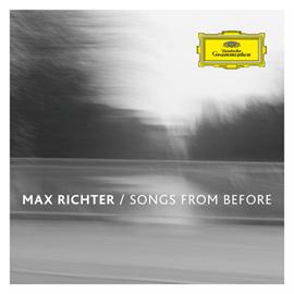 マックス・リヒター - Songs from Before
