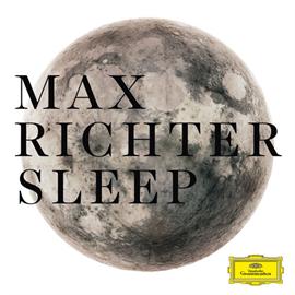 マックス・リヒター - スリープ(SLEEP 8時間ヴァージョン)