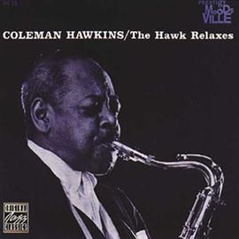 コールマン・ホーキンス - The Hawk Relaxes(LP)