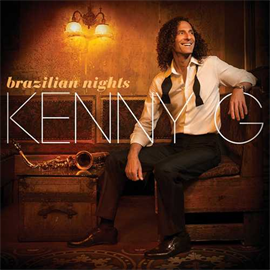 Kenny G - Brazillian Nights(deluxe edition)