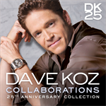 Dave Koz - Collaborations:25th Anniversary Collection