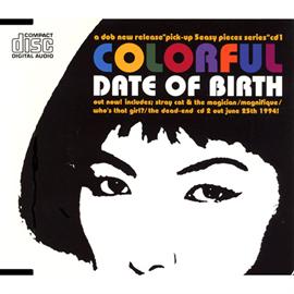 DATE OF BIRTH - カラフル・デイト・オブ・バース