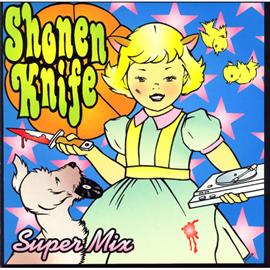 少年ナイフ - SUPER MIX/少年ナイフ