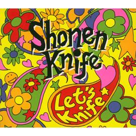 少年ナイフ - LET'S KNIFE/少年ナイフ