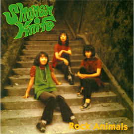 少年ナイフ - Rock Animals/少年ナイフ