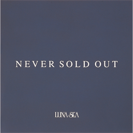 LUNA SEA - NEVER SOLD OUT