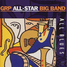 GRPオールスター・ビッグバンド - オール・ブルース/GRPオールスター・ビ