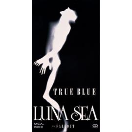 LUNA SEA - TRUE BLUE