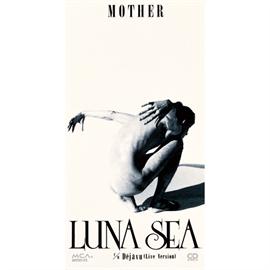 LUNA SEA - MOTHER