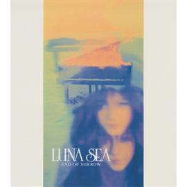 LUNA SEA - END OF SORROW