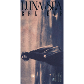 LUNA SEA - BELIEVE