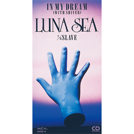 LUNA SEA - IN MY DREAM(WITH SHIVER)
