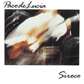 パコ・デ・ルシア - 「SIROCO」~熱風