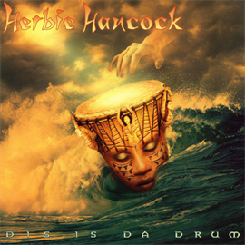 ハービー・ハンコック - DIS IS DA DRUM