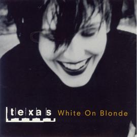 TEXAS - ホワイト・オン・ブロンド+5