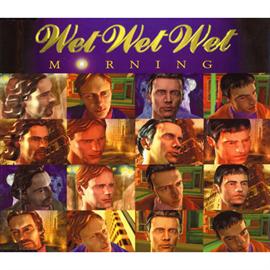 ウェット・ウェット・ウェット - WET WET WET/モ-ニング