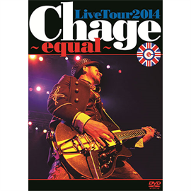 Chage - ChageLiveTour2014 ~ equal ~