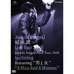 """Junichi Inagaki Live Tour 2010 ~featuring """"男と女""""~"""