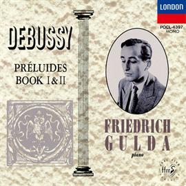 フリードリヒ・グルダ - ドビュッシー:前奏曲第1巻、第2巻