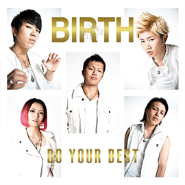 BIRTH - DO YOUR BEST [TYPE-D]