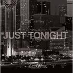 JUST TONIGHT