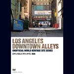 V.A. - ロサンゼルス ダウンタウン 路地 LOS ANGELES DOWNTOWN ALLEYS