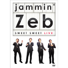 jammin'Zeb - SWEET SWEET LIVE