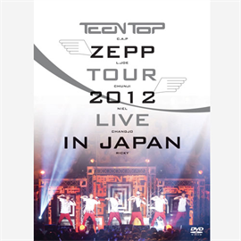 TEENTOP - TEENTOP ZEPP TOUR 2012 LIVE IN JAPAN
