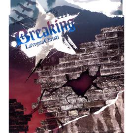 La'cryma Christi - Breaking