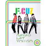 F.CUZ - NEVER LET YOU GO