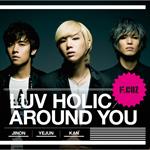 F.CUZ - LUV HOLIC / AROUND YOU