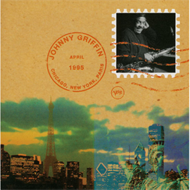 ジョニー・グリフィン - シカゴ,ニューヨーク,パリ