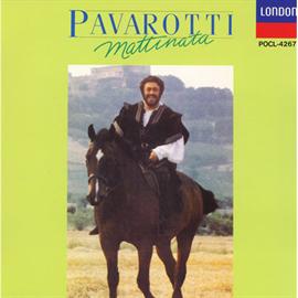 ルチアーノ・パヴァロッティ - マティ-ナ-タ~パヴァロッティ/イタリア