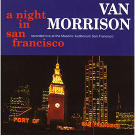 ヴァン・モリソン - ア・ナイト・イン・サンフランシスコ