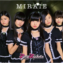 Party Rockets - MIRAIE [TYPE C]
