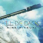 Aira Mitsuki - I'LL BE BACK