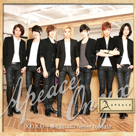 Apeace - X.O.X.O ~夢を抱いて/Never too late