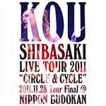 "柴咲コウ - Kou Shibasaki Live Tour 2011 ""CIRCLE & CYCLE"" 2011.11.28 Tour Final @ NIPPON BUDOKAN"