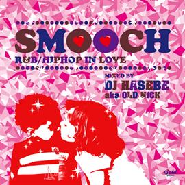 V.A. - スムーチ -R&B/HIPHOP PARTY MIXED BY DJ HASEBE -