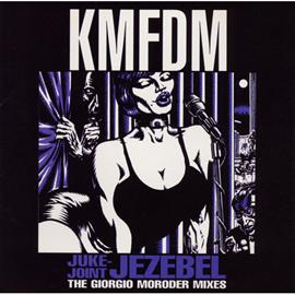 KMFDM - ジューク・ジョイント・ジザベル~ジョルジ