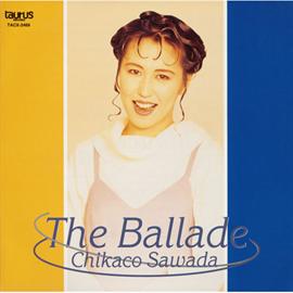 沢田知可子 - THE BALLAD