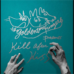 THE GOLDEN WET FINGERS - KILL AFTER KISS